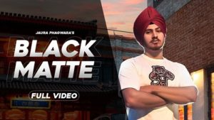 Black Matte Lyrics Jaura Phagwara