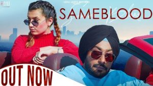 Same Blood Lyrics – Gopi Waraich | Himani Rawat