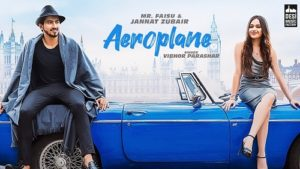 Aeroplane Lyrics – Mr. Faisu & Jannat Zubair