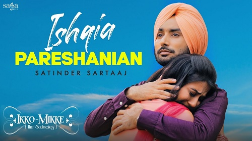 Ishqiya Pareshanian Lyrics – Satinder Sartaaj