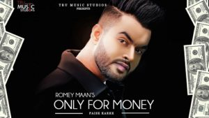 Only for Money (Paise Karke) Lyrics – Romey Maan