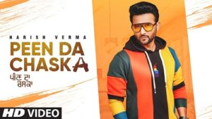 Peen Da Chaska Lyrics – Harish Verma