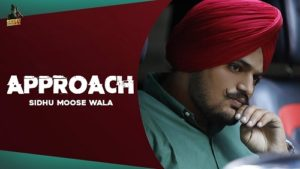 Approach Lyrics – Sidhu Moose Wala