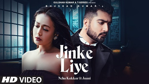 JINKE LIYE LYRICS – NEHA KAKKAR ft JAANI