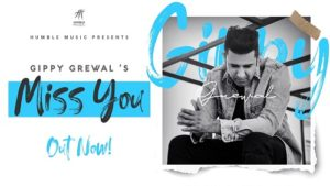 Miss You Lyrics – Gippy Grewal