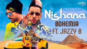 Nishana Lyrics – Bohemia Ft. Jazzy B