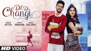 Dil Di Changi Lyrics – Aatish