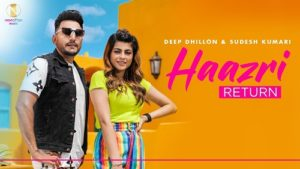 Haazri Return Lyrics – Deep Dhillon & Sudesh Kumari