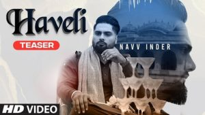 Haveli Lyrics – Navv Inder