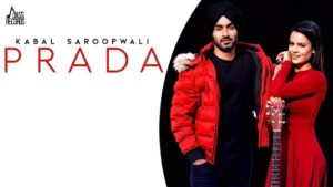Prada Lyrics – Kabal Saroopwali