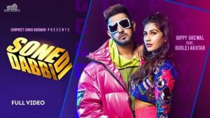 Sone DI Dabbi Lyrics – Gippy Grewal Ft Gurlez Akhtar