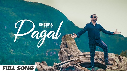 Pagal Lyrics – Sheera Jasvir