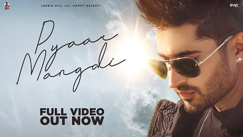 Pyaar Mangdi Lyrics – Jassie Gill Ft Happy Raikoti