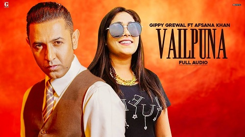 Vailpuna Lyrics – Gippy Grewal & Afsana Khan
