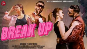 Break up Lyrics – Girik Aman & Gurlej Akhtar