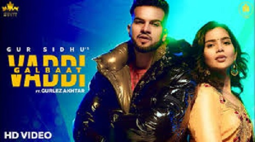 Vaddi Galbaat Lyrics – Gur Sidhu ft. Gurlez Akhtar