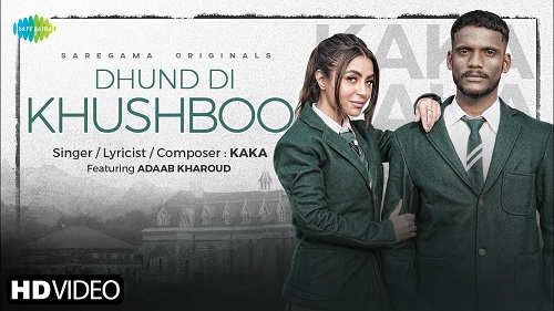 Dhund Di Khushboo Lyrics – Kaka ft Adaab kharoud