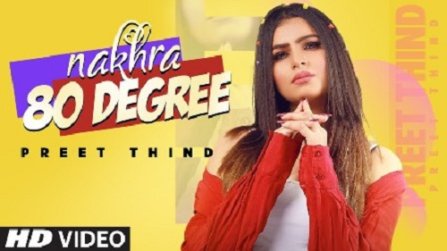 Nakhra 80 Degree Lyrics – Preet Thind