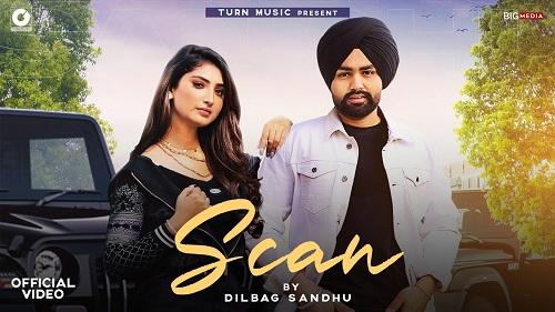 SCAN Lyrics – Dilbag Sandhu