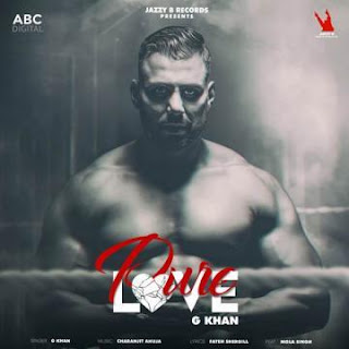 Read more about the article Pure Love Lyrics – G Khan
